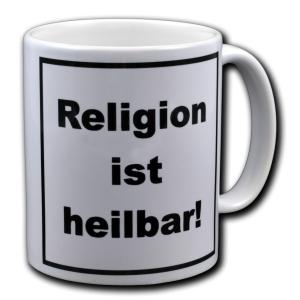 Tasse: Religion ist heilbar!