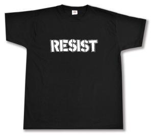 T-Shirt: Resist