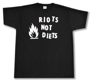 T-Shirt: Riots not diets