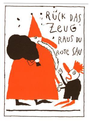 Postkarte: Rück das Zeug raus du rote Sau
