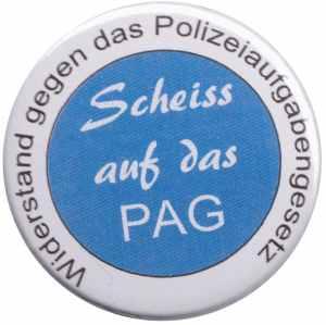 50mm Button: Scheiss auf das PAG - Widerstand gegen das Polizeiaufgabengesetz