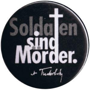 37mm Button: Soldaten sind Mörder. (Kurt Tucholsky)