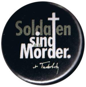 37mm Magnet-Button: Soldaten sind Mörder. (Kurt Tucholsky)