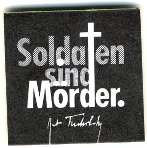 Spucki / Schlecki / Papieraufkleber: Soldaten sind Mörder. (Kurt Tucholsky)