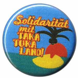 37mm Button: Solidarität mit Taka Tuka Land