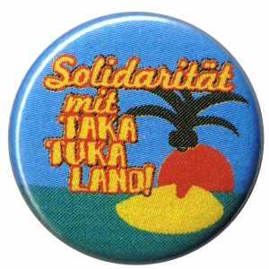 25mm Magnet-Button: Solidarität mit Taka Tuka Land