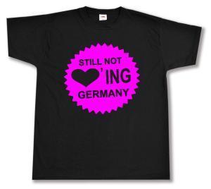 T-Shirt: Still Not Loving Germany