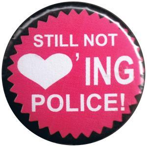 37mm Magnet-Button: Still not loving Police!