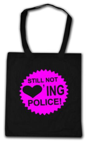 Baumwoll-Tragetasche: Still not loving Police