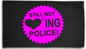 Fahne / Flagge (ca. 150x100cm): Still not loving Police