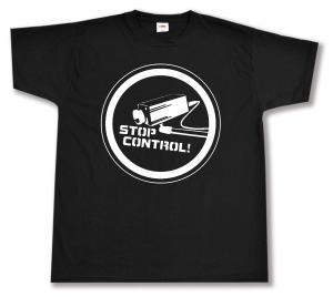 T-Shirt: Stop Control Kamera