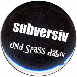 37mm Button: subversiv und Spass dabei