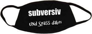 Mundmaske: subversiv und Spass dabei
