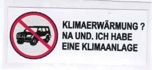 Aufkleber: SUV stoppen - Klimaerwärmung ? Na und. Ich habe eine Klimaanlage