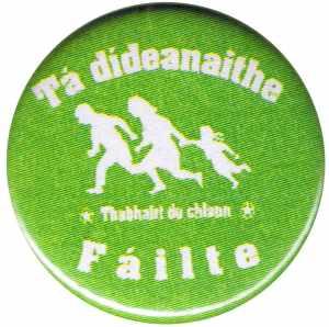 50mm Magnet-Button: Tá dídeaenaithe Fáilte - Thabhairt do chlann