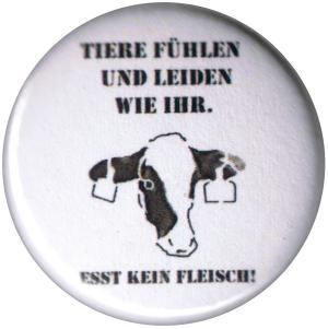 50mm Button: Tiere fühlen und leiden wir ihr. Esst kein Fleisch!