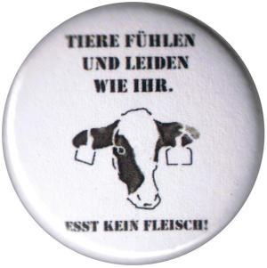 25mm Magnet-Button: Tiere fühlen und leiden wir ihr. Esst kein Fleisch!