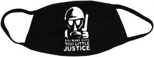 Mundmaske: Too many Cops - Too little Justice