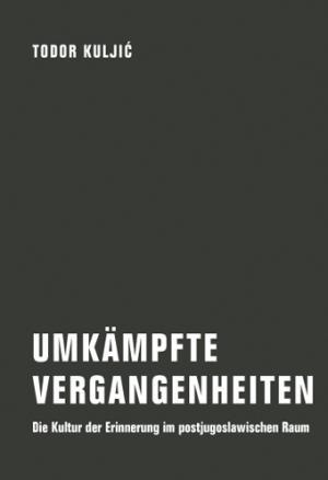 Buch: Umkämpfte Vergangenheiten