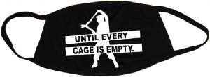 Mundmaske: Until every cage is empty