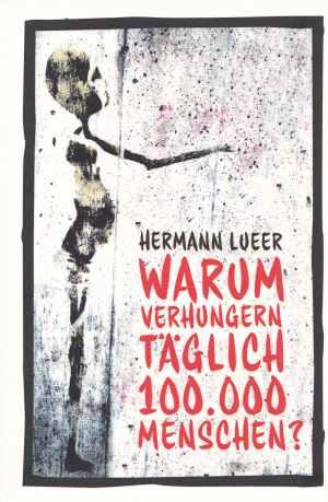Buch: Warum verhungern täglich 100.000 Menschen?