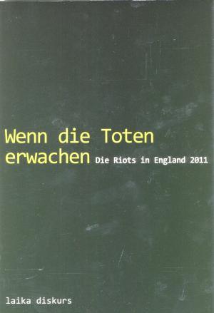 Buch: Wenn die Toten erwachen - Die Riots in England 2011