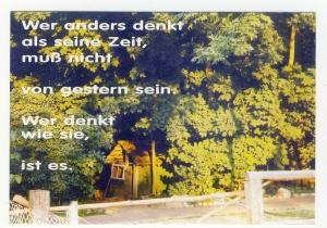 Postkarte: Wer anders denkt als seine Zeit, muß nicht von gestern sein. Wer denkt wie sie, ist es.