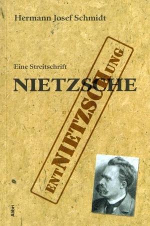 Buch: Wider weitere Entnietzschung Nietzsches