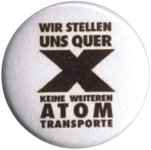 37mm Magnet-Button: Wir stellen uns quer - Keine weiteren Atomtransporte
