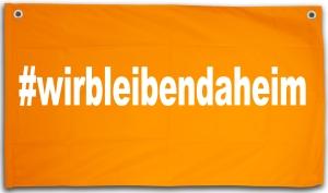 Fensterbanner: #wirbleibendaheim (100x50cm)