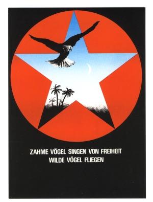 Postkarte: Zahme Vögel singen von Freiheit. Wilde Vögel fliegen!