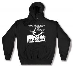 Kapuzen-Pullover: Zahme Vögel singen von Freiheit. Wilde Vögel fliegen!