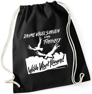 Sportbeutel: Zahme Vögel singen von Freiheit. Wilde Vögel fliegen!