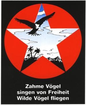 Aufkleber: Zahme Vögel singen von Freiheit. Wilde Vögel fliegen!