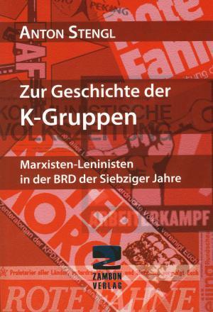 Buch: Zur Geschichte der K-Gruppen