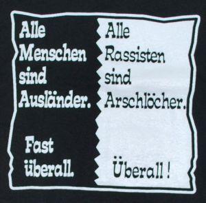 Detailansicht T-Shirt: Alle Menschen sind Ausländer. Fast überall. Alle Rassisten sind Arschlöcher. Überall!