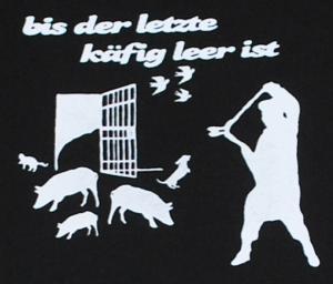 Detailansicht T-Shirt: Bis der letzte Käfig leer ist