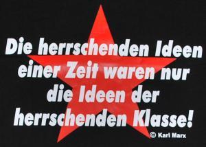 Detailansicht T-Shirt: Die herrschenden Ideen einer Zeit waren nur die Ideen der herrschenden Klasse!