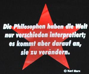 Detailansicht T-Shirt: Die Philosophen haben die Welt nur verschieden interpretiert; es kommt aber darauf an, sie zu verändern.