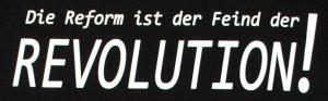Detailansicht T-Shirt: Die Reform ist der Feind der Revolution