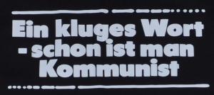 Detailansicht T-Shirt: Ein kluges Wort - schon ist man Kommunist