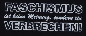 Detailansicht Fairtrade T-Shirt: Faschismus ist keine Meinung, sondern ein Verbrechen!