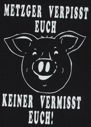 Detailansicht Girlie-Shirt: Metzger verpisst euch, keiner vermisst Euch!