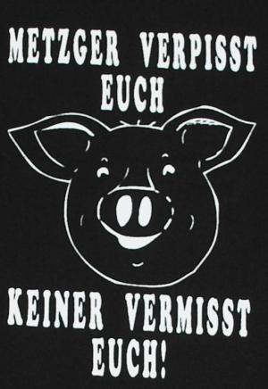 Detailansicht T-Shirt: Metzger verpisst euch, keiner vermisst Euch!