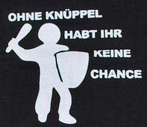 Detailansicht T-Shirt: Ohne Knüppel habt Ihr keine Chance