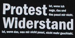 Detailansicht T-Shirt: Protest ist, wenn ich sage, das und das passt mir nicht. Widerstand ist, wenn das, was mir nicht passt, nicht mehr geschieht.
