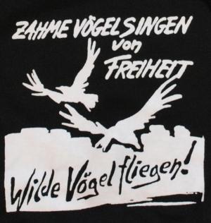Detailansicht Kapuzen-Pullover: Zahme Vögel singen von Freiheit. Wilde Vögel fliegen!