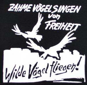 Detailansicht Woman Tanktop: Zahme Vögel singen von Freiheit. Wilde Vögel fliegen!