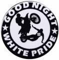 """Zum 25mm Button """"Good night white pride - Motorrad"""" für 0,70 € gehen."""