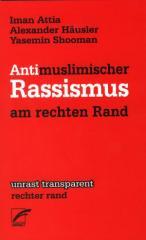 """Zum Taschenbuch """"Antimuslimischer Rassismus am rechten Rand"""" von Iman Attia, Alexander Häusler und Yasemin Shooman für 7,80 € gehen."""